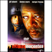 Vitimas Inocentes Com Morgan Freeman E Jeff Edward - DVD